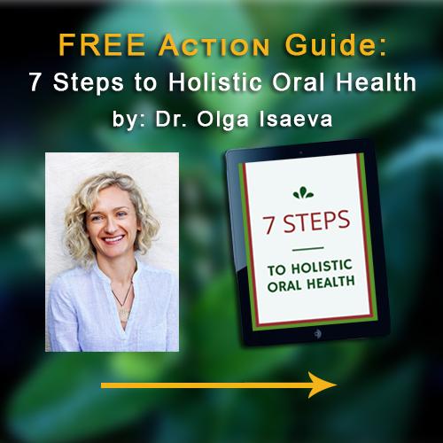 naturesdental 7 steps to holistic oral health dr olga isaeva